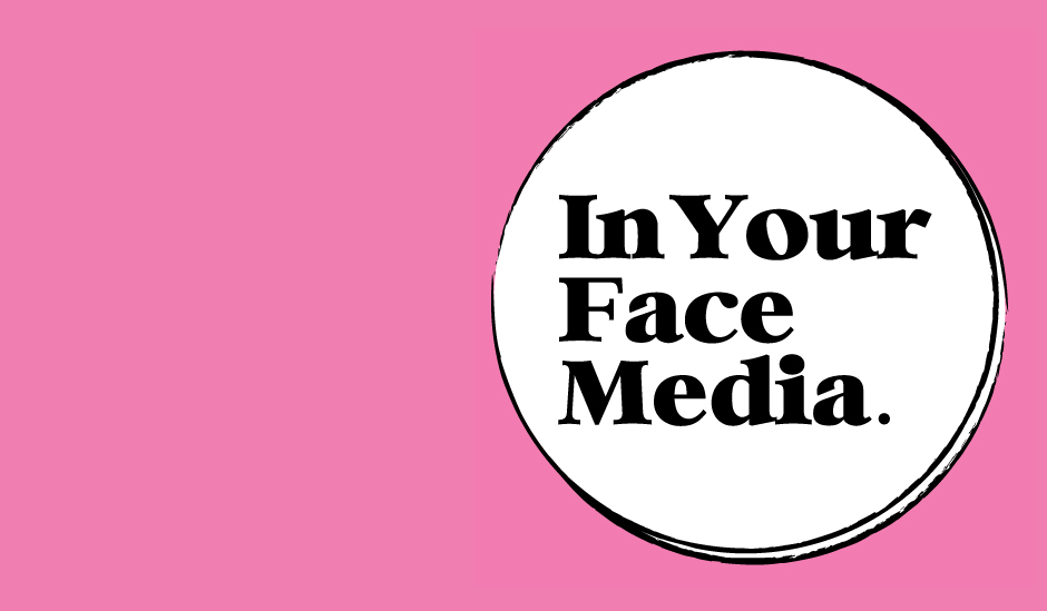 In-Your-Face-Media-marketing-strategies